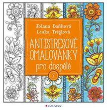 Antistresové omalovánky pro dospělé 2 - Jolana Daňková, Lenka Tréglová