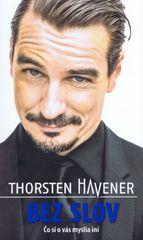 Bez slov- čo si iní o tebe myslia - Thorsten Havener