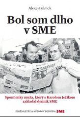 Bol som dlho v SME - Alexej Fulmek