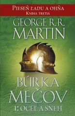 Búrka mečov 1: Oceľ a sneh - Pieseň ľadu a ohňa kn.3 - George R. R. Martin