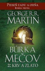 Búrka mečov 2: Krv a zlato-Pieseň ľadu a ohňa kn.3 - George R. R. Martin
