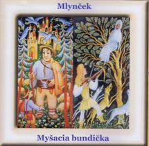 CD - Mlynček, Myšacia bundička - Ivan Stanislav