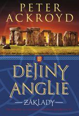 Dějiny Anglie - Základy - Peter Ackroyd