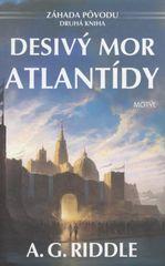 Desivý mor Atlantídy - Záhada pôvodu - 2. diel - A. G. Riddle