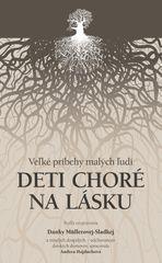 Deti choré na lásku - Dana Müllerová-Sladká
