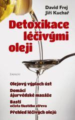 Detoxikace léčivými oleji - David Frej, Jiří Kuchař