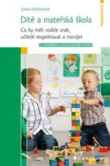 Dítě a mateřská škola - Co by měli rodiče znát, učitelé respektovat a rozvíjet - 2. vydání - Koťátková Soňa