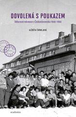 Dovolená s poukazem - Odborové rekreace v Československu 1948–1968 - Alžběta Čornejová