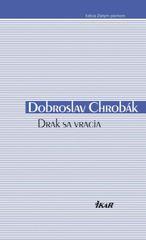 Drak sa vracia - Chrobák Dobroslav