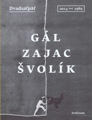 Dvadsaťpäť - Fedor Gál, Peter Zajac, Miro Švolík