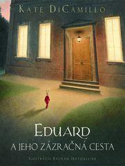 Eduard a jeho zázračná cesta - Kate DiCamillo