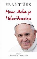 František: Meno Boha je Milosrdenstvo - Andrea Tornielli