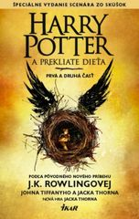 Harry Potter a prekliate dieťa - J.K. Rowlingová, Jack Thorne, John Tifanny