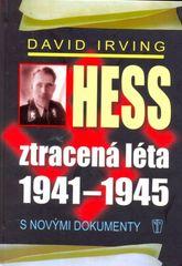 Hess, ztracená léta 1941-1945 - David Irving