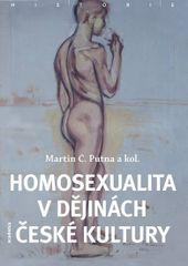 Homosexualita v dějinách české kultury - brož. - Martin C. Putna