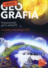 Hravá geografia 5(nov.vydanie ) - Kolektív autorov
