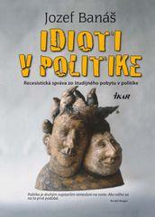 Idioti v politike, 2. vydanie - Banáš Jozef
