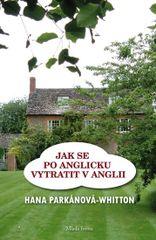 Jak se po anglicku vytratit v Anglii - Parkánová-Whitton Hana