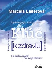 Kľúč k zdraviu - Marcela Laiferová