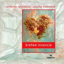 Krehké invencie - Veronika Rusňáková, Zuzana Vrábelová