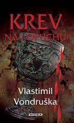 Krev na lopuchu - 3.vydání - Vlastimil Vondruška
