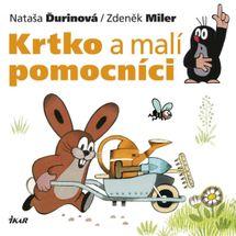 Krtko a malí pomocníci - Nataša Ďurinová / Zdeněk Miler