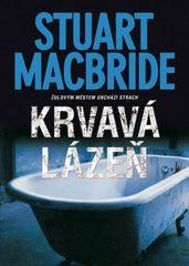 Krvavá lázeň - Žulovým městem obchází st - Stuart MacBride