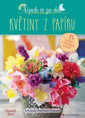Květiny z papíru - 15 rychlých a zábavných návodů! - Amanda Evanston Freund
