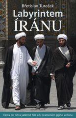 Labyrintem Íránu - Tureček Břetislav