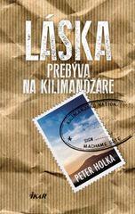 Láska prebýva na Kilimandžáre - Peter Holka