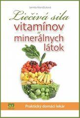 Liečivá sila vitamínov a minerálnych lát - Mandžuková Jarmila