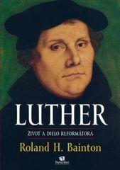 Luther – život a dielo reformátora - Roland H. Bainton