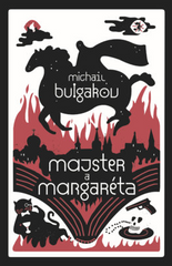 Majster a Margaréta - Michail Bulgakov (vydanie 2019)