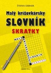 Malý krížovkárský slovník - skratky - Štefan Debnár