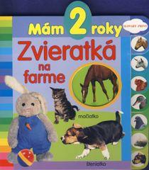Mám 2 roky - Zvieratká na farme - 2. vyd - autor neuvedený