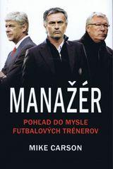 Manažér - pohľad do mysle futbalových trénerov - Mike Carson