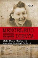 Mengeleho dievča - Skutočný príbeh Slovenky, ktorá prežila štyri koncentračné tábory - V. Stern Fischerová, V. Homolová Tóthová