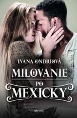 Milovanie po mexicky - Ondriová Ivana