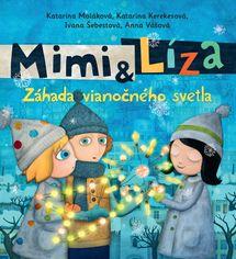 Mimi a Líza. Záhada vianočného svetla - Katarína Kerekesová, Katarína Moláková