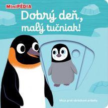 MiniPÉDIA – Dobrý deň, malý tučniak! - Nathalie Choux