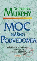 Moc nášho podvedomia - Murphy Dr. Joseph