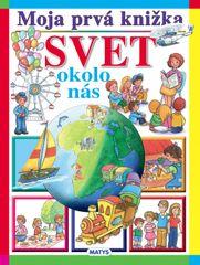 Moja prvá knižka - Svet okolo nás