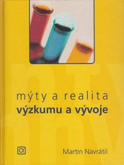 Mýty a realita výzkumu a vývoje - Martin Navrátil