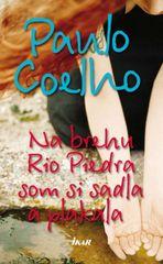 Na brehu Rio Piedra som si sadla... - Coelho Paulo