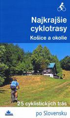 Najkrajšie cyklotrasy – Košice a okolie - Kolektív autorov