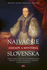 Najväčšie záhady a mystériá Slovenska - Kolektív autorov