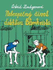 Nebezpečný život detektíva Blomkvista - Astrid Lindgrenová