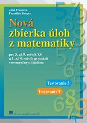 Nová zbierka úloh z matematiky pre 5. až 9. ročník ZŠ a 1. až 4. ročník gymnázií s osemročným štúdiom - Jana Fraasová František Kosper,