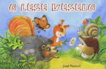 O lese veselo - Jozef Pavlovič