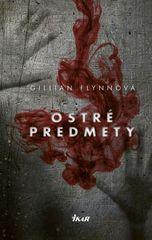 Ostré predmety, 2. vydanie - Gillian Flynnová